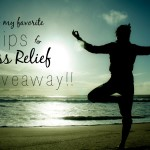 5 Tips for Stress Relief + Giveaway!!