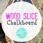 Making A Wood Slice Chalkboard
