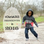 #Cherish365 Moments in 2016: Week 1