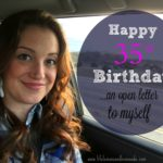 An Open Letter To Myself On My 35th Birthday